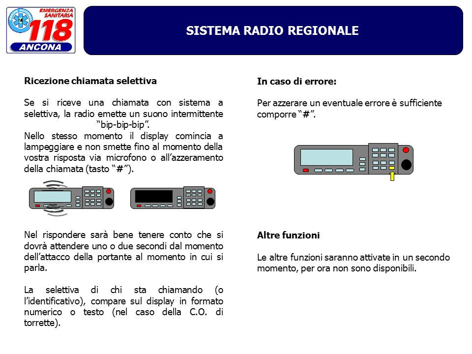SISTEMA RADIO REGIONALE In caso di errore: Per azzerare un eventuale errore è sufficiente comporre # .