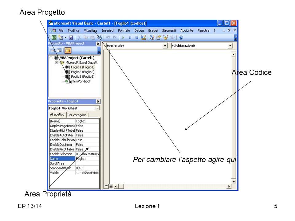 EP 13/14Lezione 15 Ambiente di lavoro Area Codice Area Progetto Area Proprietà Per cambiare l'aspetto agire qui