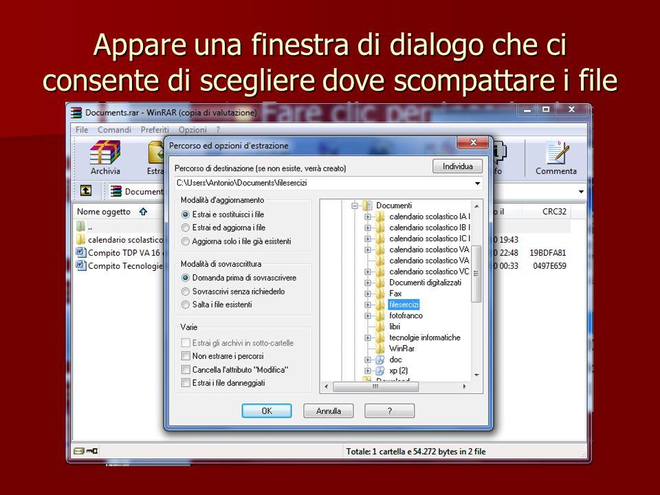 Appare una finestra di dialogo che ci consente di scegliere dove scompattare i file
