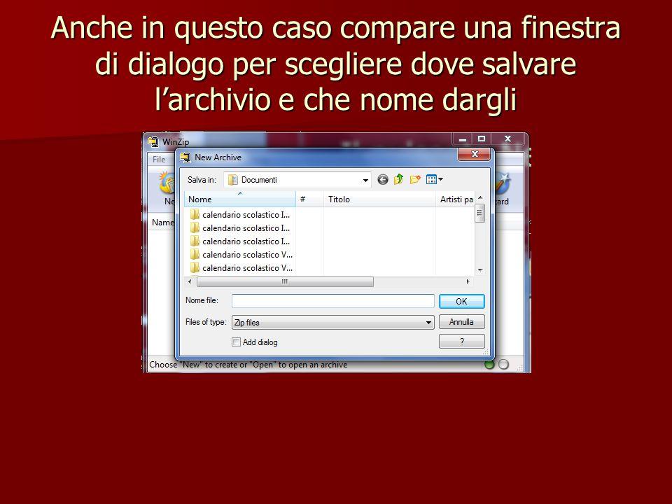 Anche in questo caso compare una finestra di dialogo per scegliere dove salvare l'archivio e che nome dargli