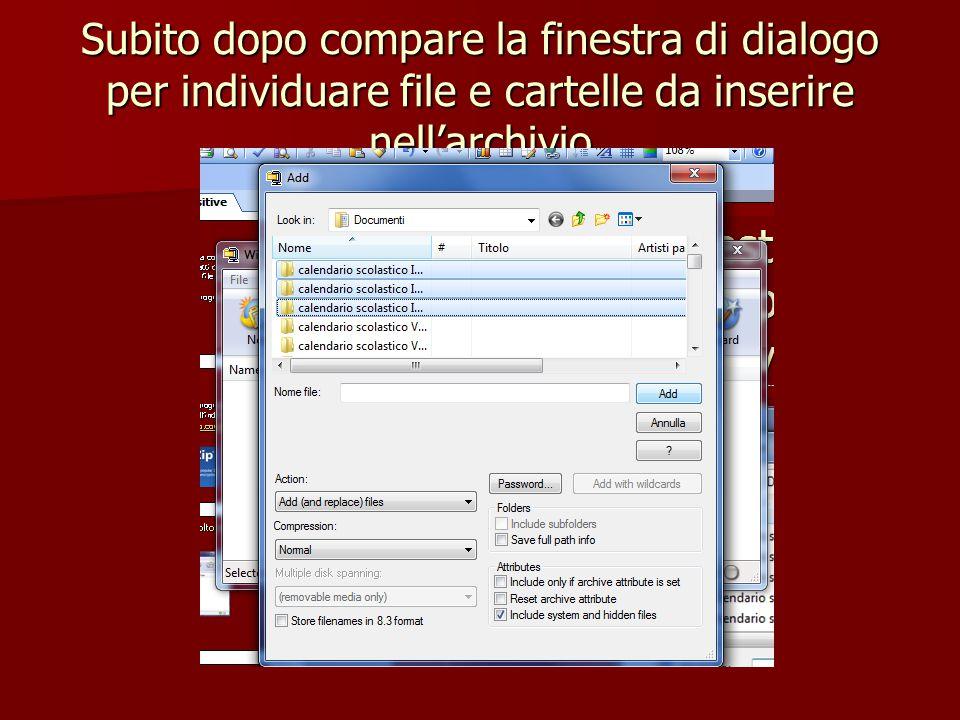 Subito dopo compare la finestra di dialogo per individuare file e cartelle da inserire nell'archivio