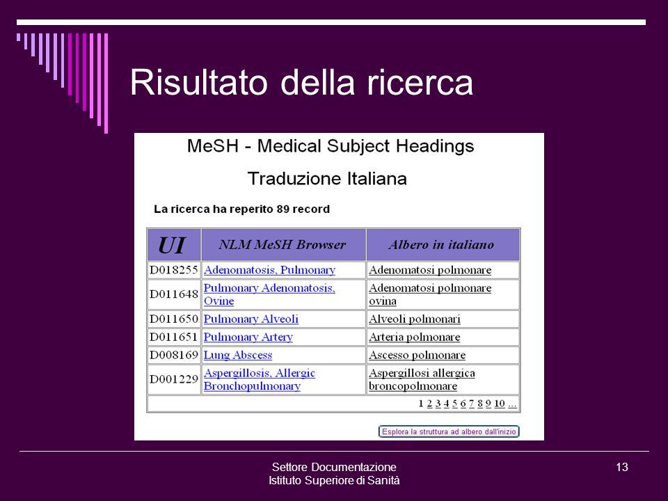 Settore Documentazione Istituto Superiore di Sanità 13 Risultato della ricerca