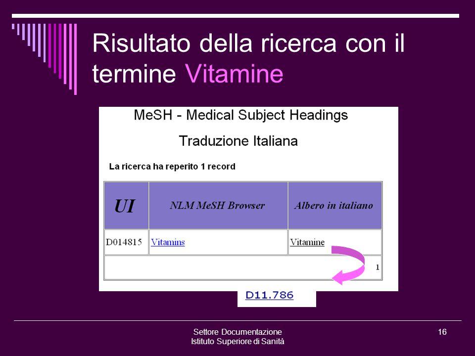 Settore Documentazione Istituto Superiore di Sanità 16 Risultato della ricerca con il termine Vitamine