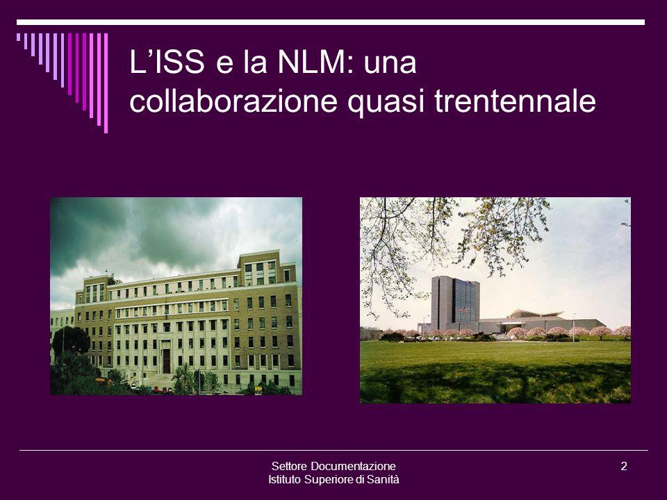 Settore Documentazione Istituto Superiore di Sanità 2 L'ISS e la NLM: una collaborazione quasi trentennale