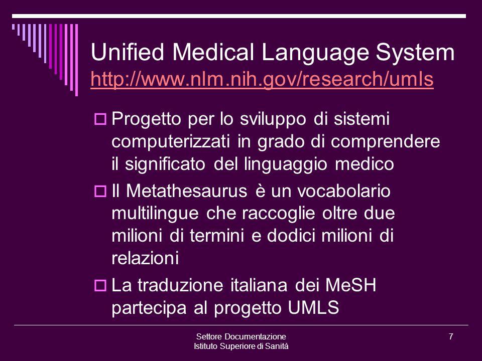 Settore Documentazione Istituto Superiore di Sanità 7 Unified Medical Language System http://www.nlm.nih.gov/research/umls http://www.nlm.nih.gov/rese