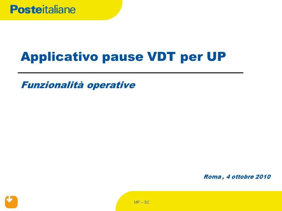 MP – SC Applicativo pause VDT per UP Funzionalità operative Roma, 4 ottobre 2010