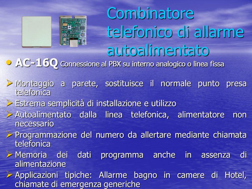 Combinatore telefonico di allarme autoalimentato AC-16Q Connessione al PBX su interno analogico o linea fissa AC-16Q Connessione al PBX su interno ana