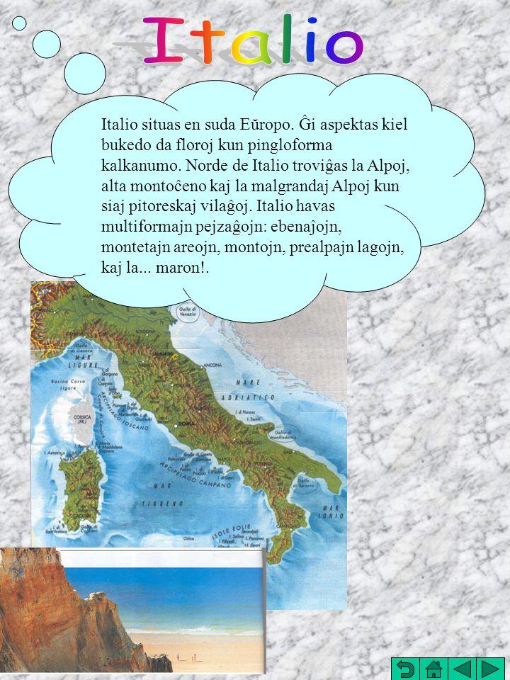 Mia lando Italio Italio situas en suda Eŭropo.