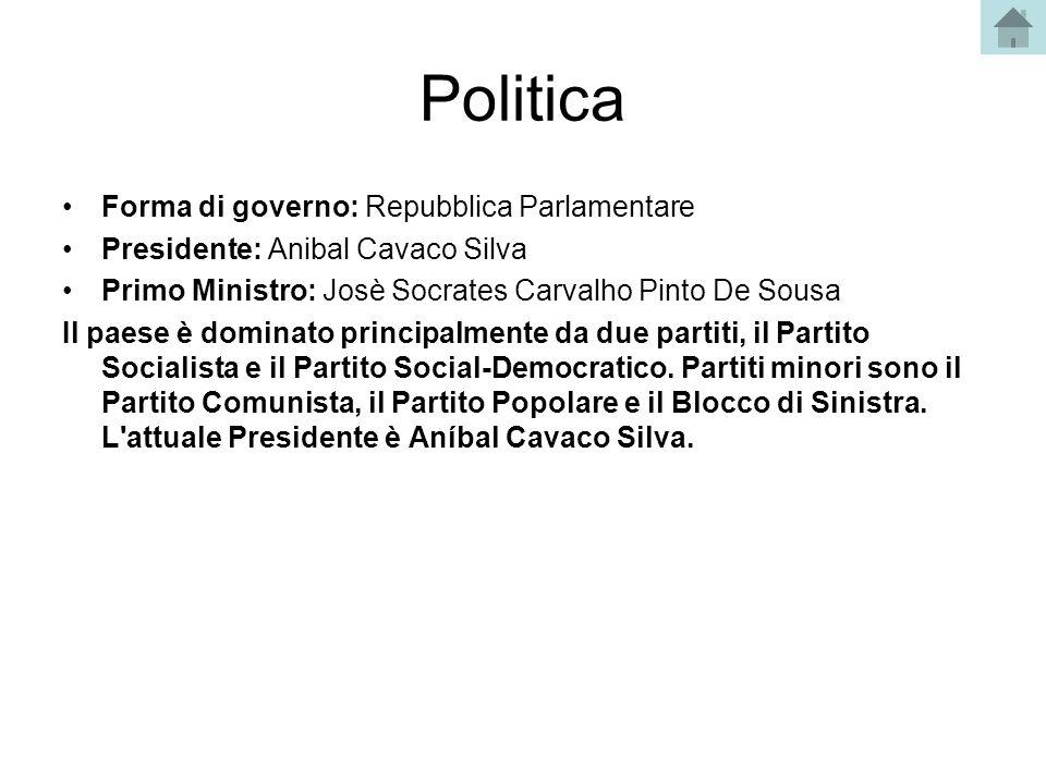 Politica Forma di governo: Repubblica Parlamentare Presidente: Anibal Cavaco Silva Primo Ministro: Josè Socrates Carvalho Pinto De Sousa Il paese è do