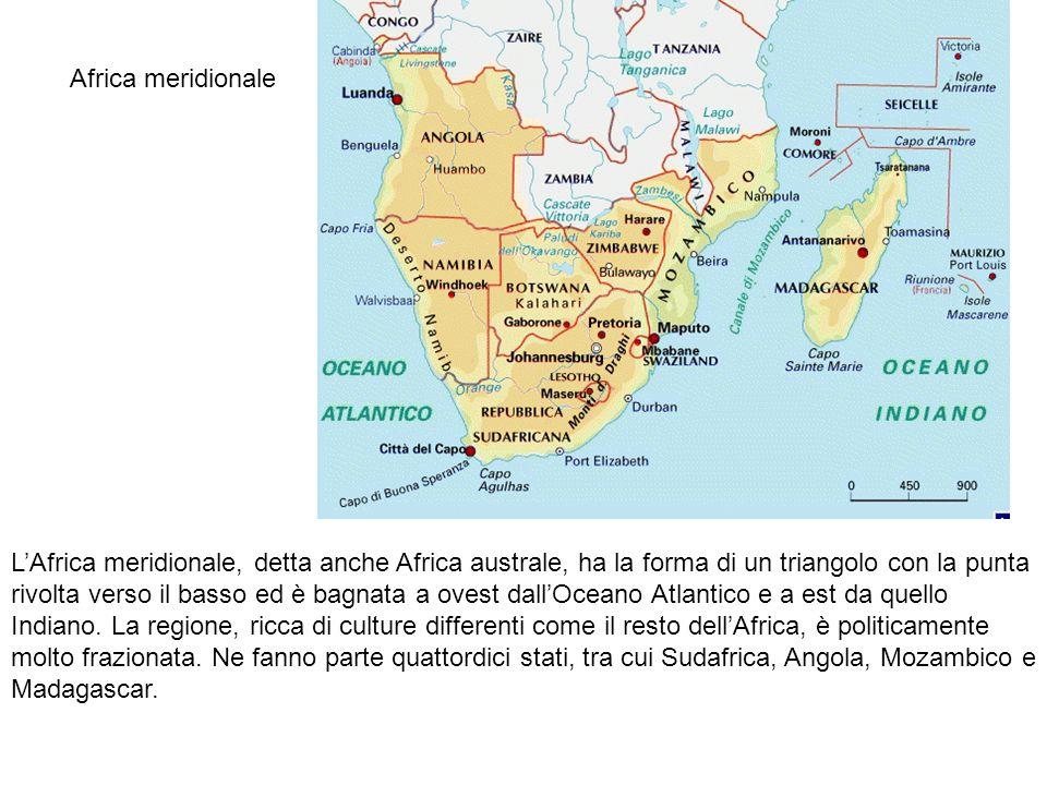 L'Africa meridionale, detta anche Africa australe, ha la forma di un triangolo con la punta rivolta verso il basso ed è bagnata a ovest dall'Oceano At