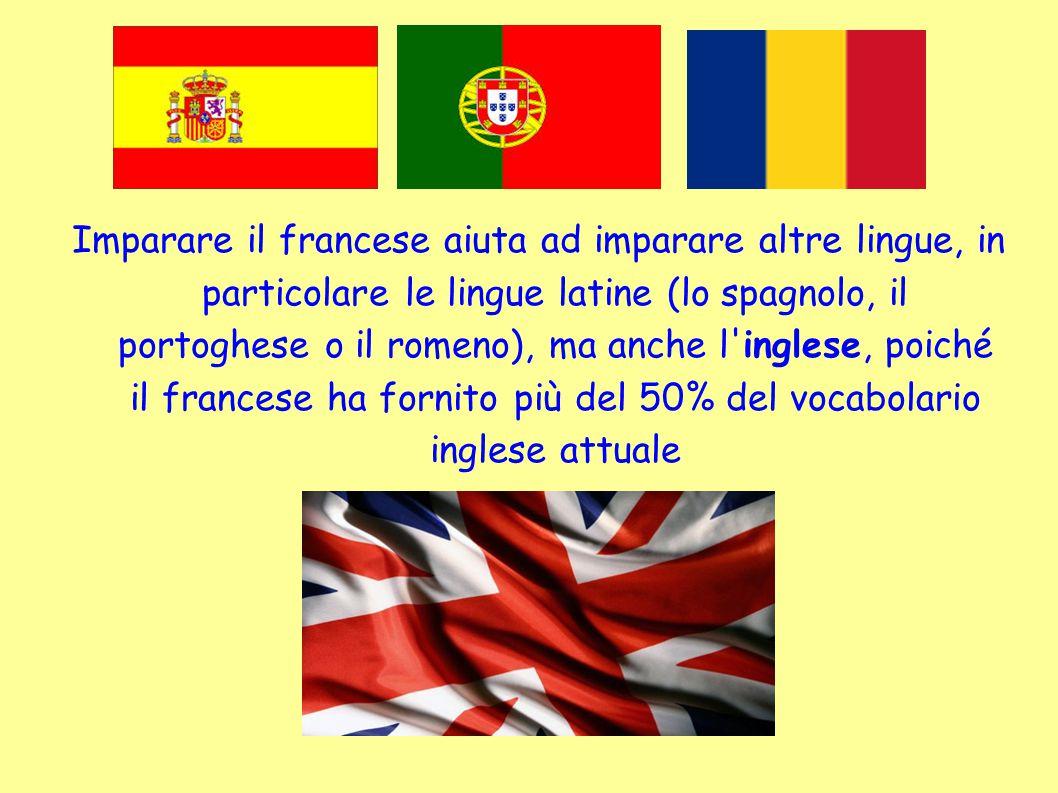Imparare il francese aiuta ad imparare altre lingue, in particolare le lingue latine (lo spagnolo, il portoghese o il romeno), ma anche l'inglese, poi