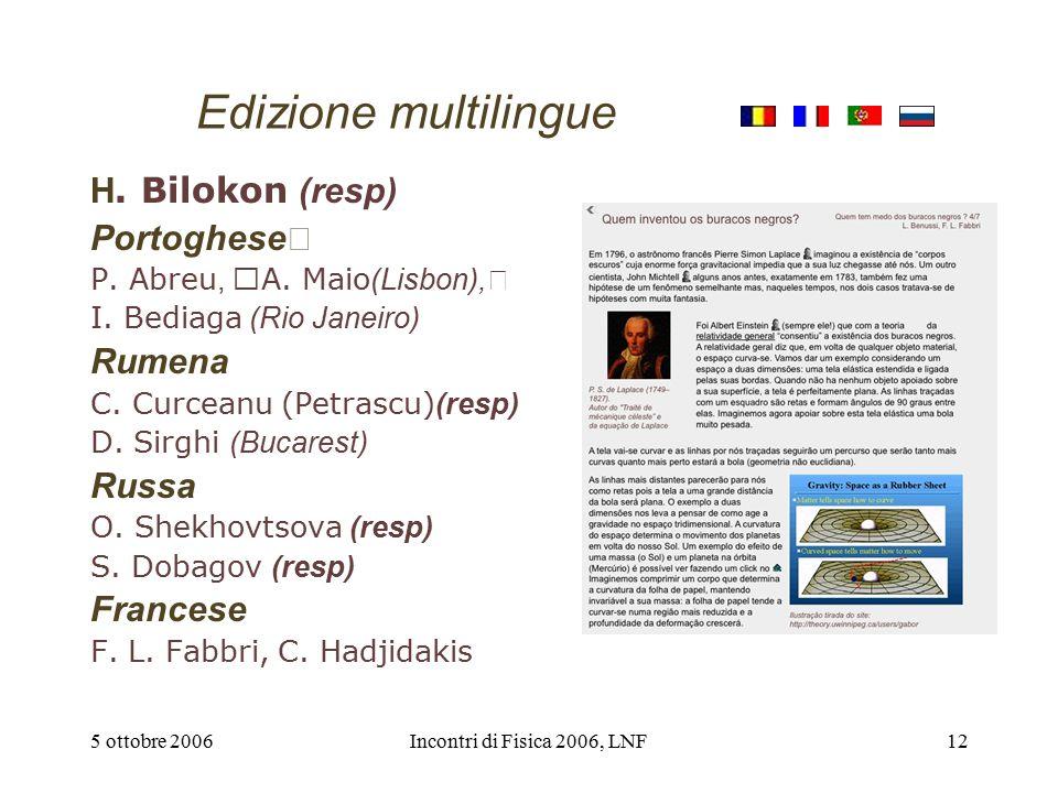 5 ottobre 2006Incontri di Fisica 2006, LNF12 Edizione multilingue H.