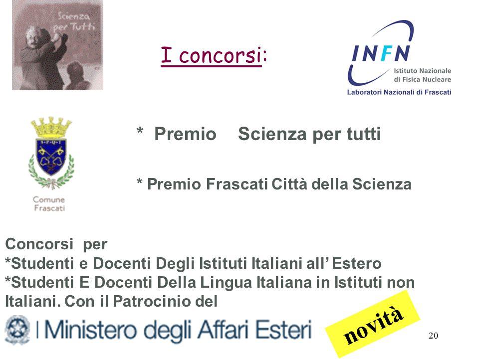 5 ottobre 2006Incontri di Fisica 2006, LNF20 Concorsi per *Studenti e Docenti Degli Istituti Italiani all' Estero *Studenti E Docenti Della Lingua Italiana in Istituti non Italiani.