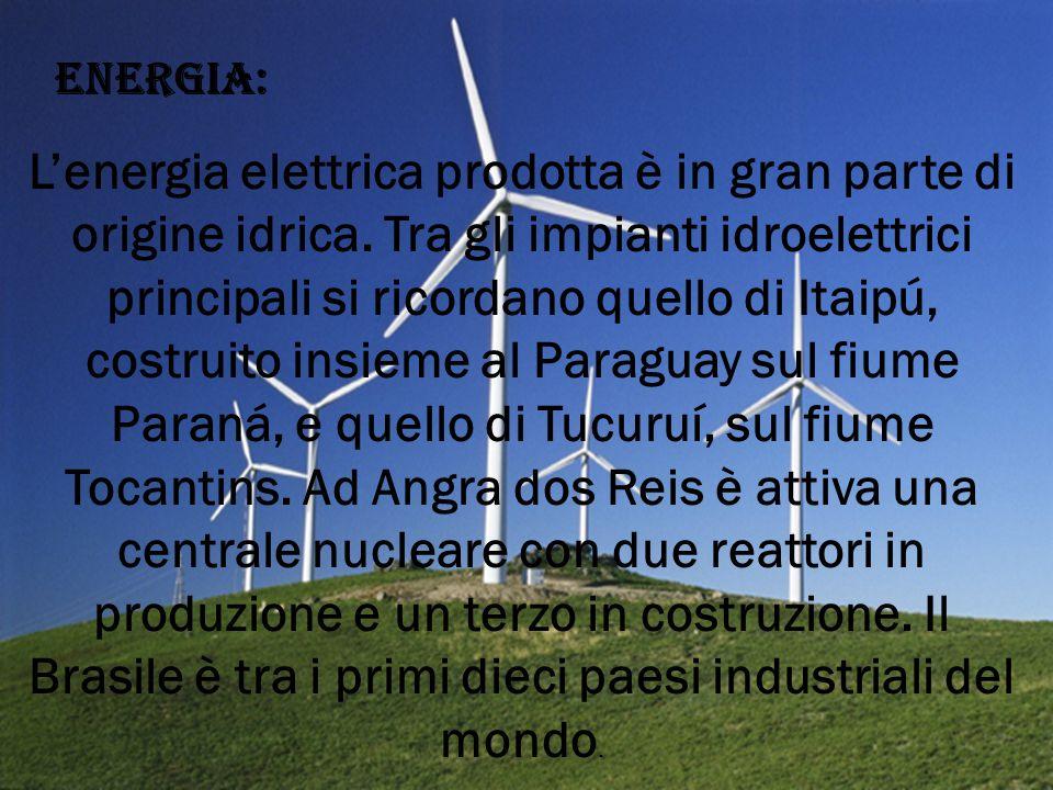 ENERGIA: L'energia elettrica prodotta è in gran parte di origine idrica.