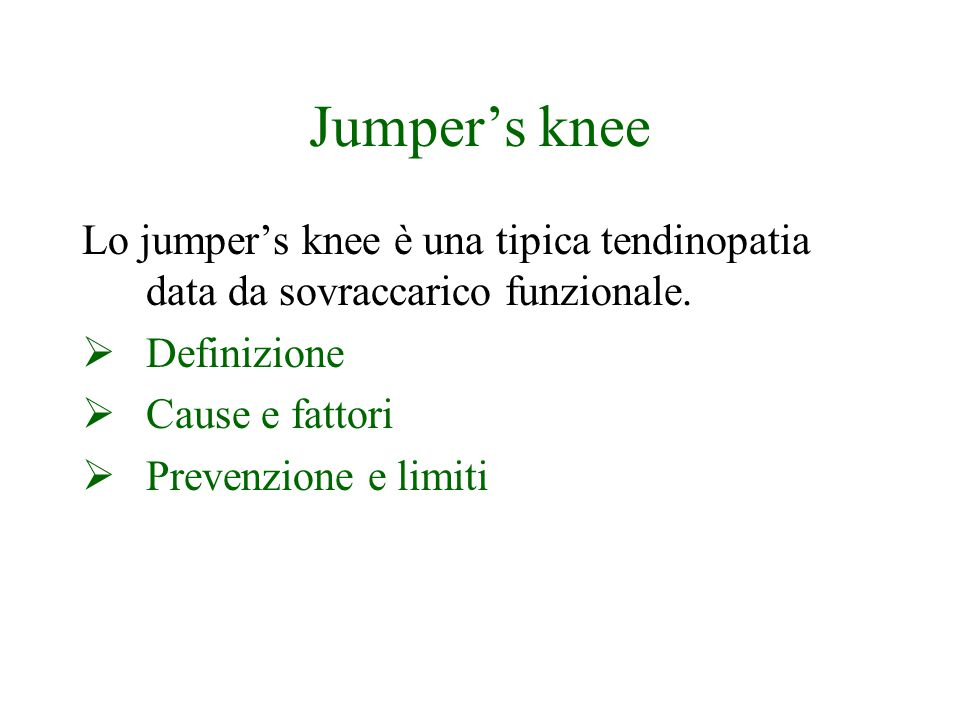 Jumper's knee Lo jumper's knee è una tipica tendinopatia data da sovraccarico funzionale.