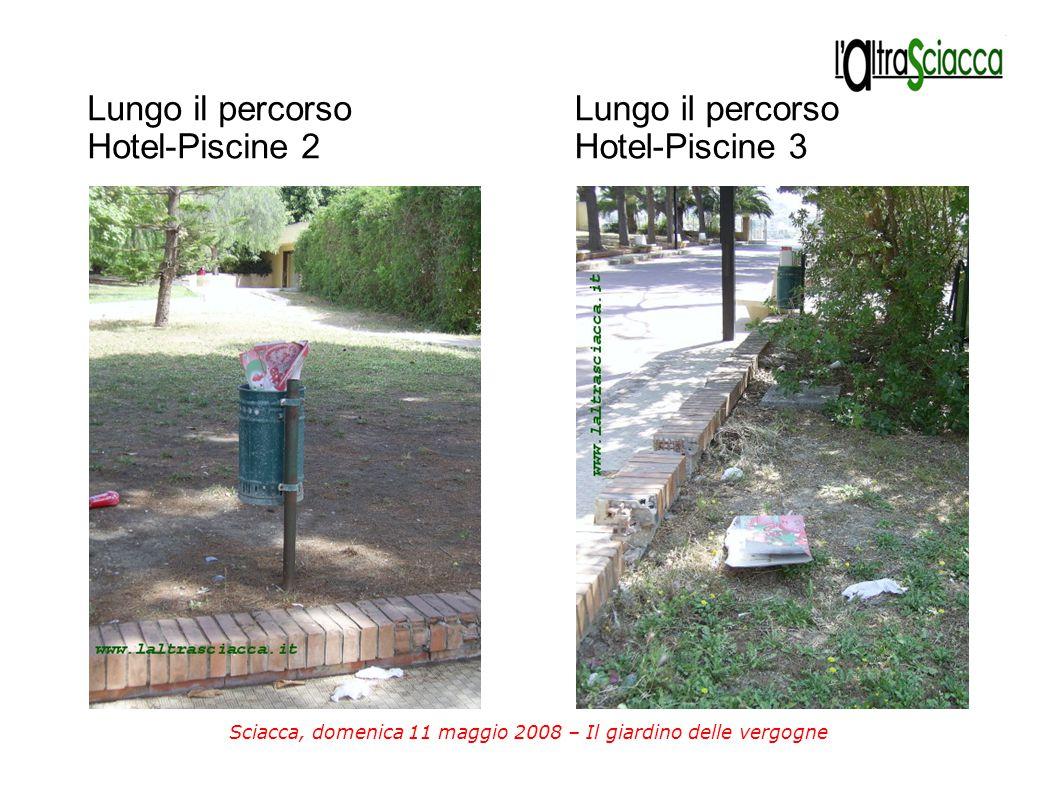 Sciacca, domenica 11 maggio 2008 – Il giardino delle vergogne Lungo il percorso Hotel-Piscine 2 Lungo il percorso Hotel-Piscine 3