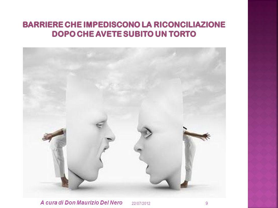 a cura di Don Maurizio Del Nero 22/07/2012 BARRIERE E COME SUPERARLE 40