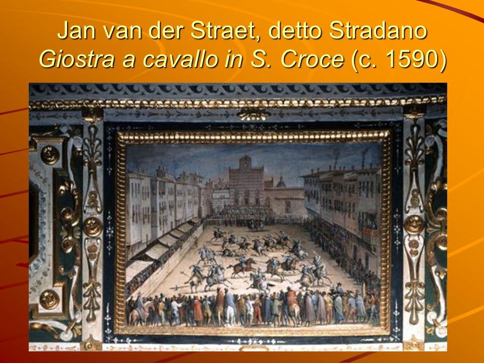 Jan van der Straet, detto Stradano Giostra a cavallo in S. Croce (c. 1590)