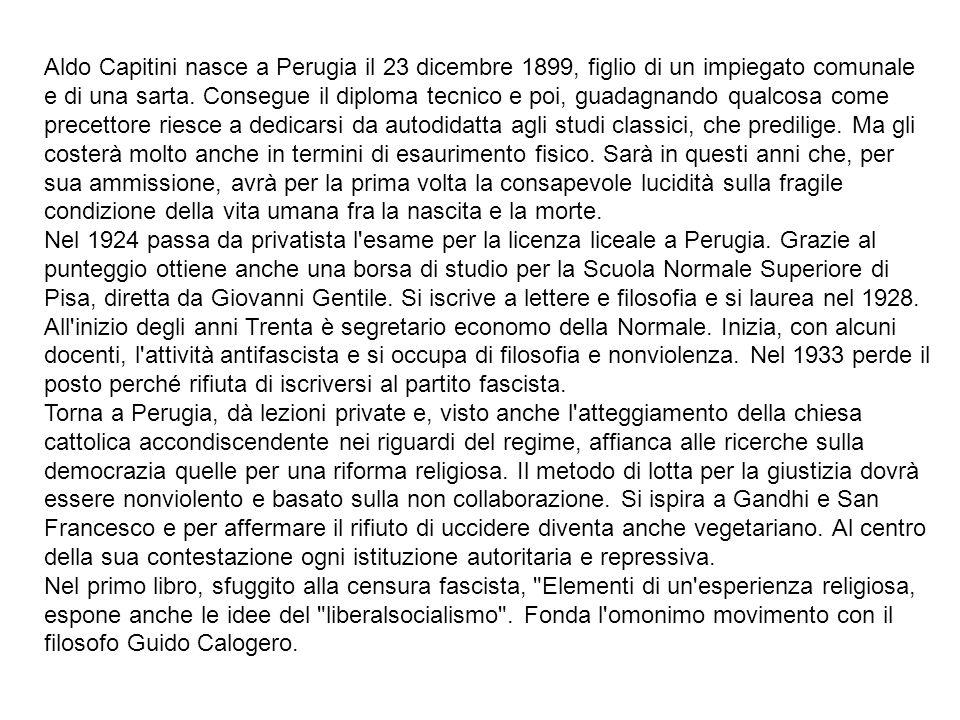 Aldo Capitini nasce a Perugia il 23 dicembre 1899, figlio di un impiegato comunale e di una sarta.