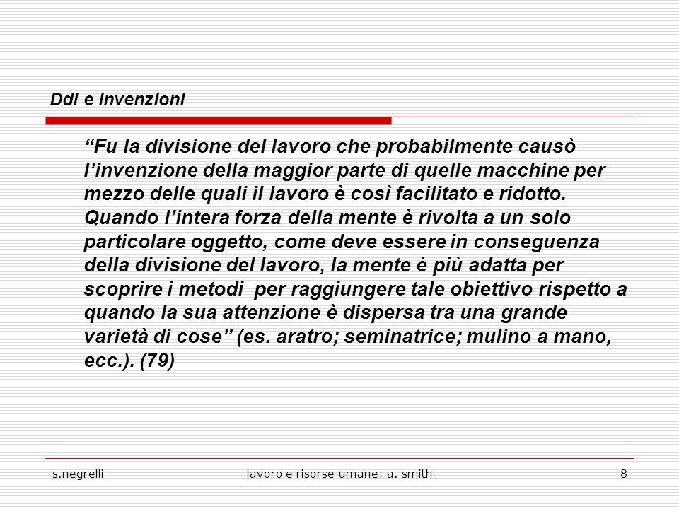 """s.negrellilavoro e risorse umane: a. smith8 Ddl e invenzioni """"Fu la divisione del lavoro che probabilmente causò l'invenzione della maggior parte di q"""