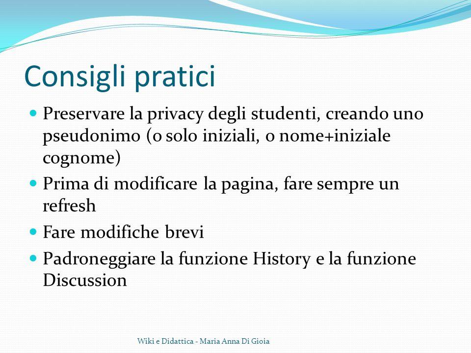 Consigli pratici Preservare la privacy degli studenti, creando uno pseudonimo (o solo iniziali, o nome+iniziale cognome) Prima di modificare la pagina