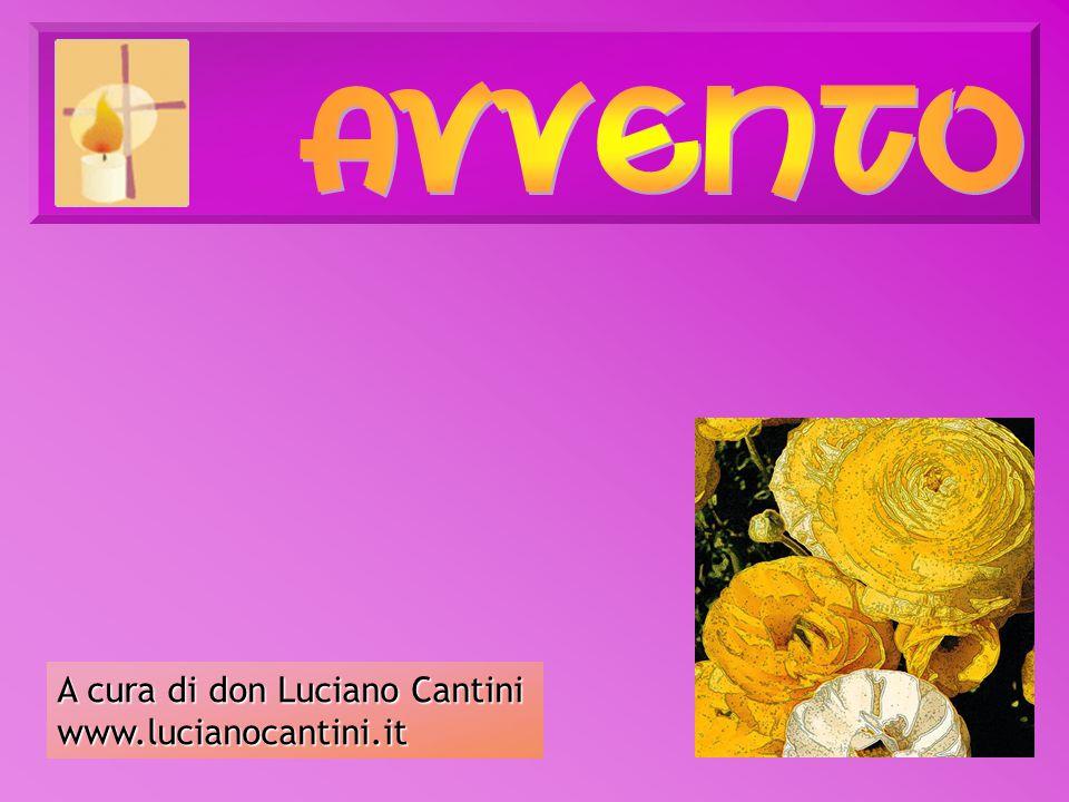 A cura di don Luciano Cantini www.lucianocantini.it
