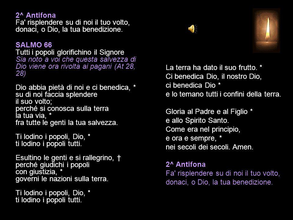 1^ Antifona Si compia la beata speranza, si manifesti la gloria del nostro Salvatore. SALMO 61 Solo in Dio la nostra pace Il Dio della speranza vi rie