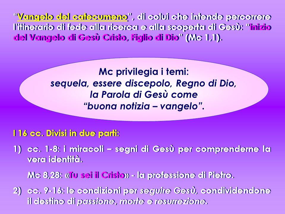 I 16 cc. Divisi in due parti: 1)cc. 1-8: i miracoli – segni di Gesù per comprenderne la vera identità. Mc 8,28: «Tu sei il Cristo» - la professione di