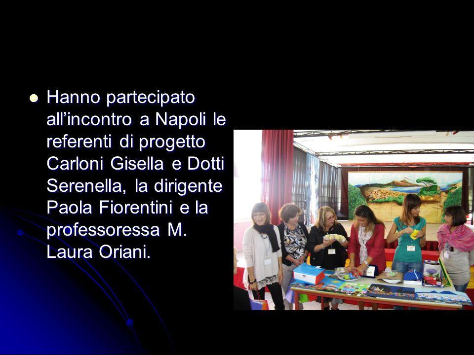 Hanno partecipato all'incontro a Napoli le referenti di progetto Carloni Gisella e Dotti Serenella, la dirigente Paola Fiorentini e la professoressa M
