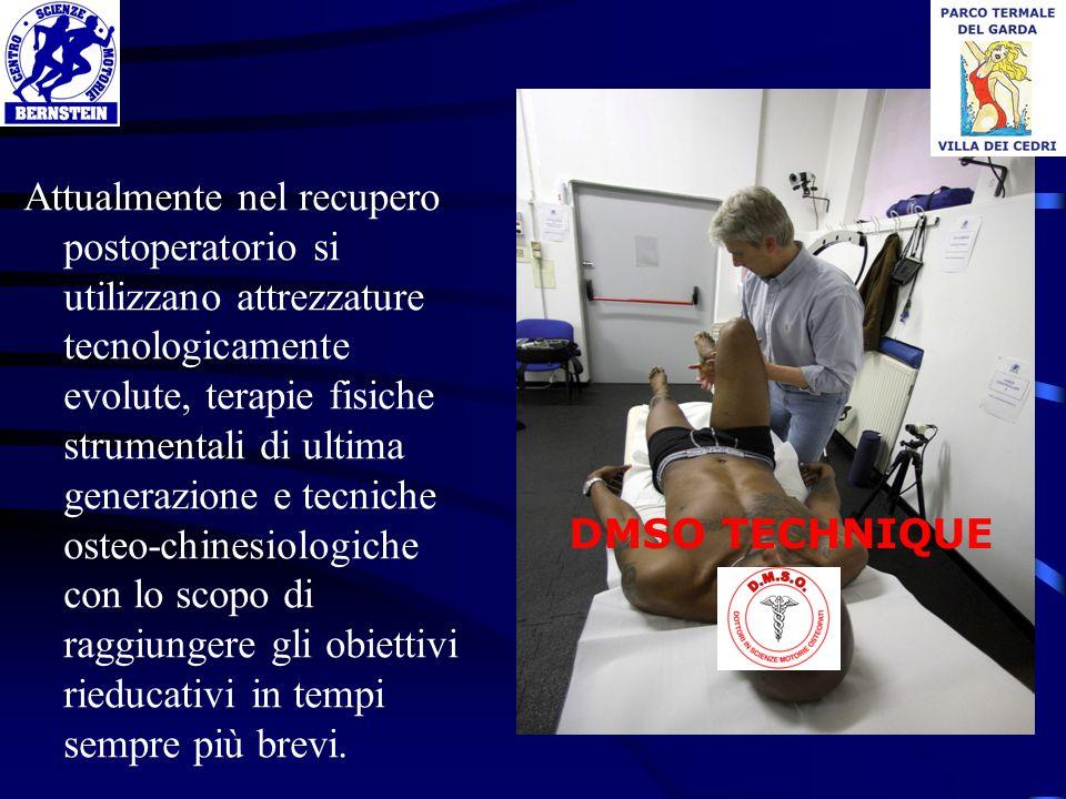 Attualmente nel recupero postoperatorio si utilizzano attrezzature tecnologicamente evolute, terapie fisiche strumentali di ultima generazione e tecni