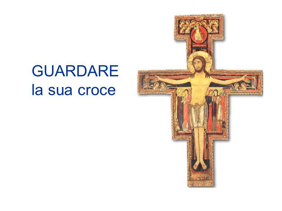 GUARDARE la sua croce