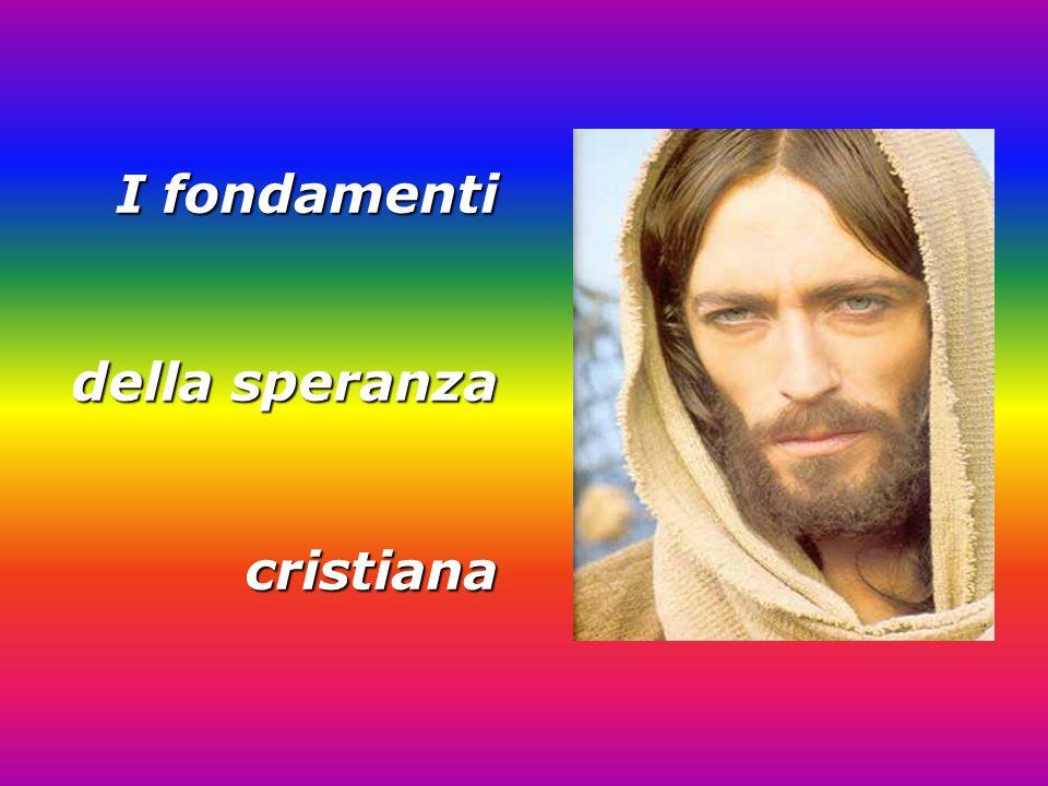 I fondamenti della speranza cristiana
