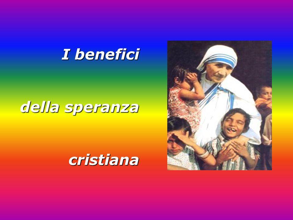 I benefici della speranza cristiana