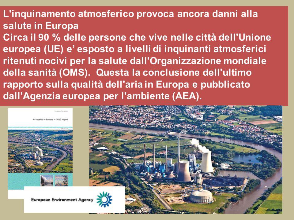 L'inquinamento atmosferico provoca ancora danni alla salute in Europa Circa il 90 % delle persone che vive nelle città dell'Unione europea (UE) e' esp