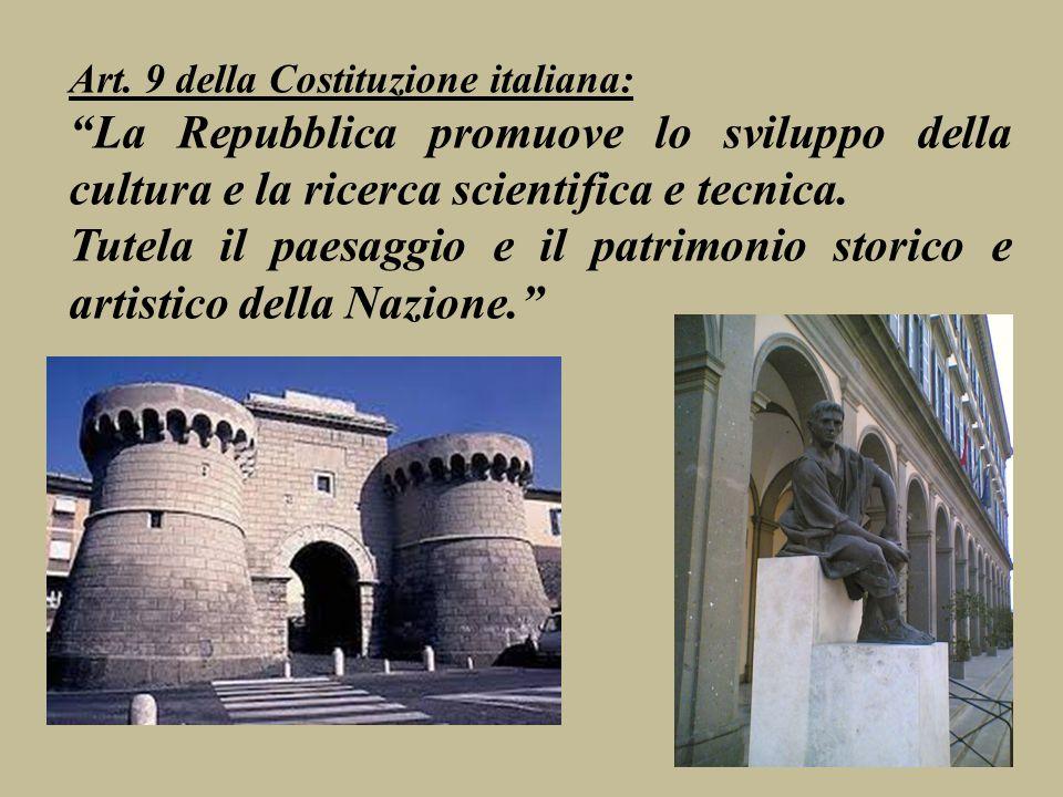 """Art. 9 della Costituzione italiana: """"La Repubblica promuove lo sviluppo della cultura e la ricerca scientifica e tecnica. Tutela il paesaggio e il pat"""