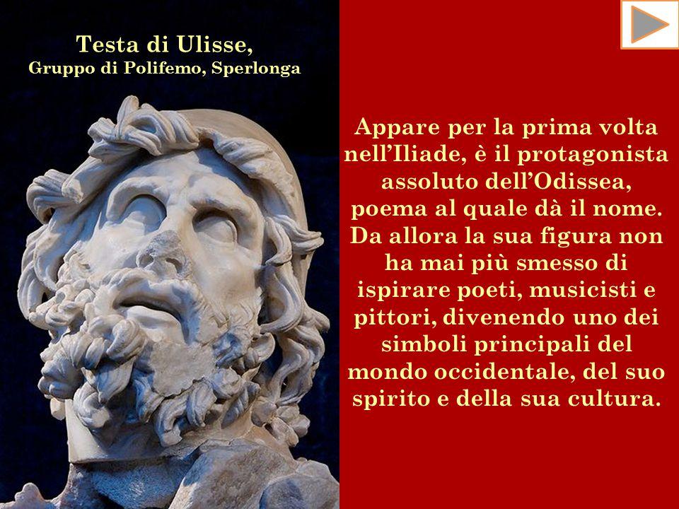 Appare per la prima volta nell'Iliade, è il protagonista assoluto dell'Odissea, poema al quale dà il nome. Da allora la sua figura non ha mai più smes