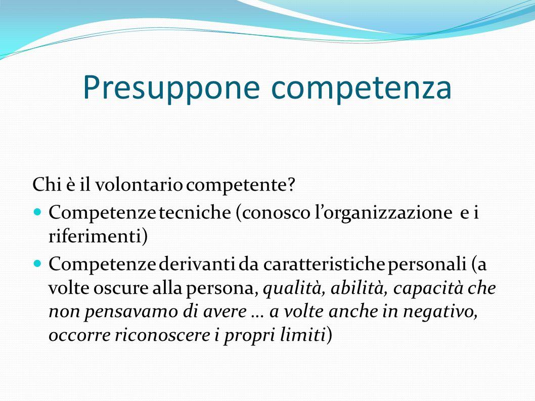 Presuppone competenza Chi è il volontario competente.