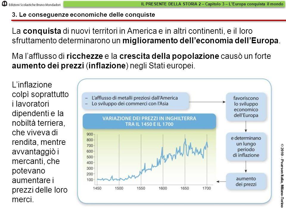 Ma l'afflusso di ricchezze e la crescita della popolazione causò un forte aumento dei prezzi (inflazione) negli Stati europei. IL PRESENTE DELLA STORI