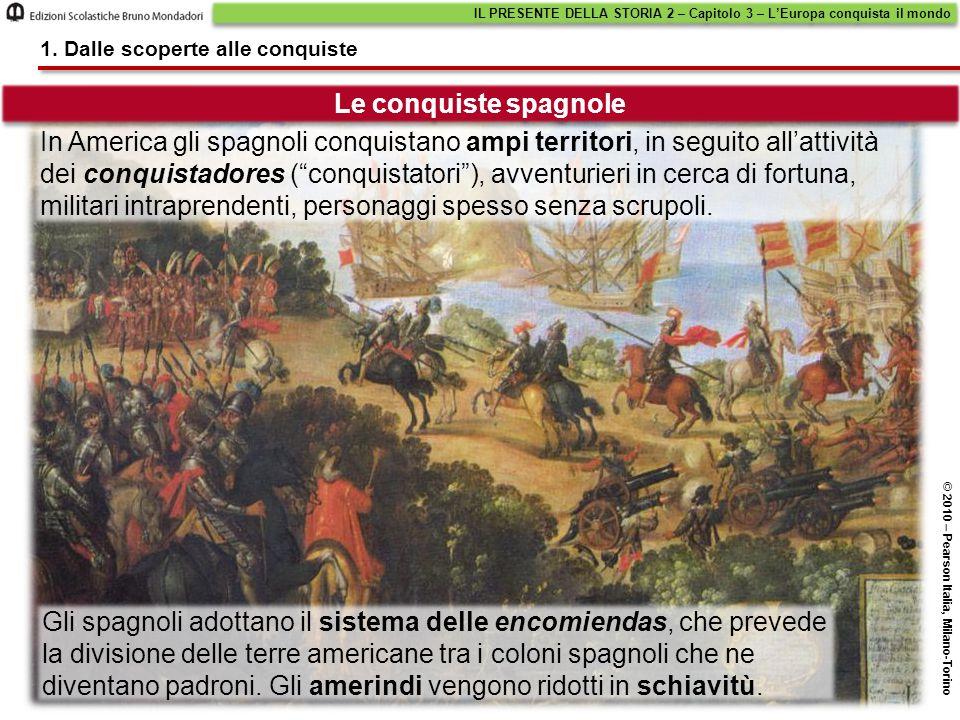 """In America gli spagnoli conquistano ampi territori, in seguito all'attività dei conquistadores (""""conquistatori""""), avventurieri in cerca di fortuna, mi"""