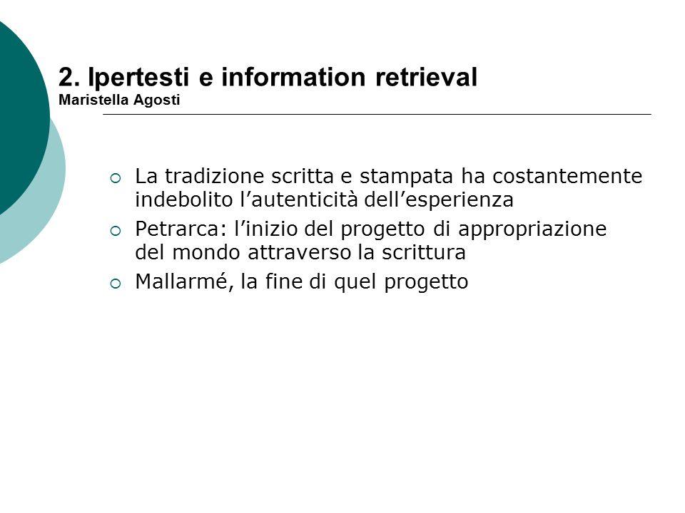  La tradizione scritta e stampata ha costantemente indebolito l'autenticità dell'esperienza  Petrarca: l'inizio del progetto di appropriazione del mondo attraverso la scrittura  Mallarmé, la fine di quel progetto 2.