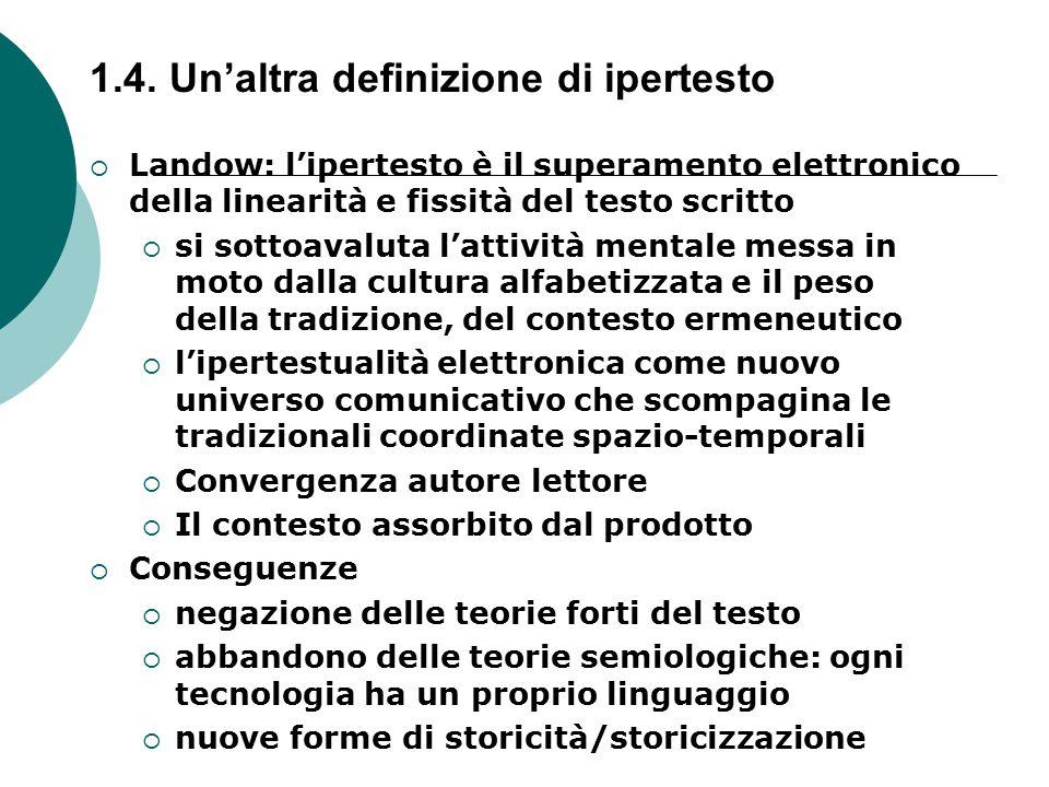  Landow: l'ipertesto è il superamento elettronico della linearità e fissità del testo scritto  si sottoavaluta l'attività mentale messa in moto dall