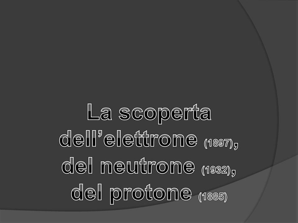 La scoperta dell'elettrone Le prime prove sperimentali dell esistenza dell'elettrone si ebbero nel 1860, quando William Crookes effettuò esperimenti con il tubo di Geissler, inserendovi due lamine metalliche e collegandole a un generatore di corrente continua a elevato potenziale (circa 30 000 V).