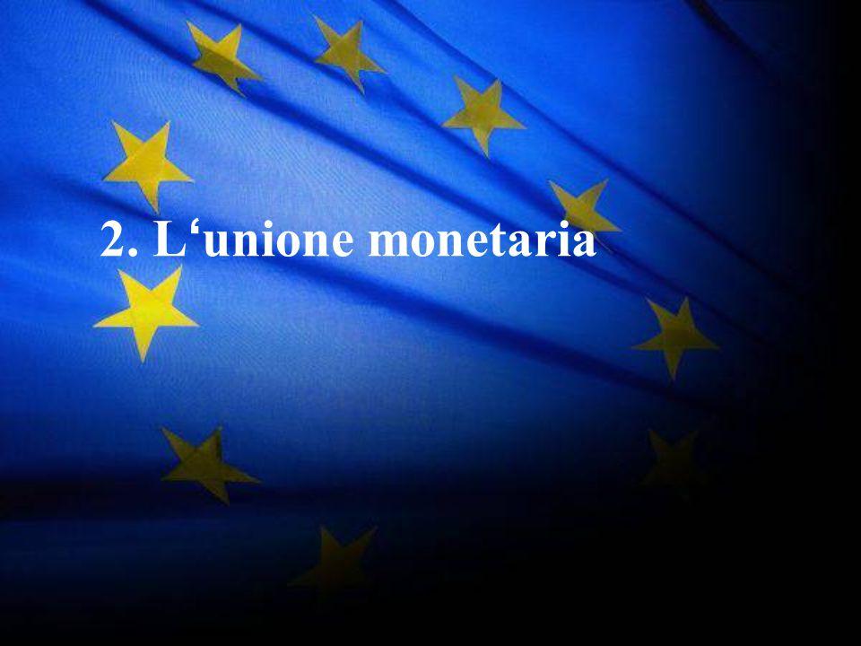 30 2. L ' unione monetaria