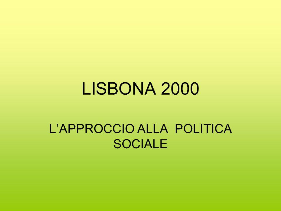 LISBONA 2000 L'APPROCCIO ALLA POLITICA SOCIALE