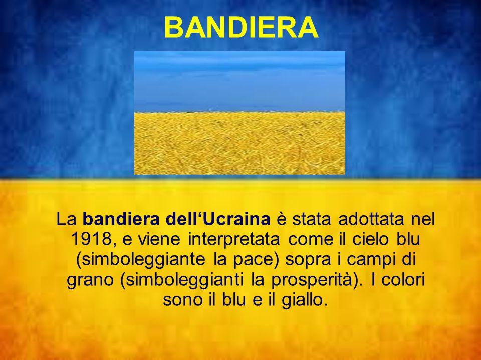 BANDIERA La bandiera dell'Ucraina è stata adottata nel 1918, e viene interpretata come il cielo blu (simboleggiante la pace) sopra i campi di grano (simboleggianti la prosperità).
