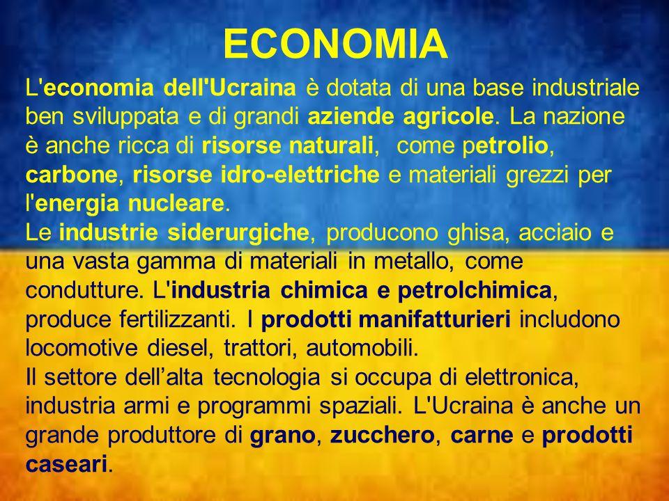 ECONOMIA L economia dell Ucraina è dotata di una base industriale ben sviluppata e di grandi aziende agricole.