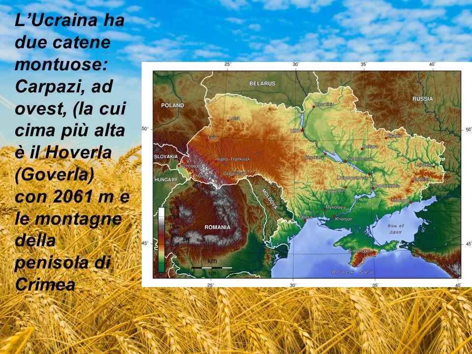 L'Ucraina ha due catene montuose: Carpazi, ad ovest, (la cui cima più alta è il Hoverla (Goverla) con 2061 m e le montagne della penisola di Crimea