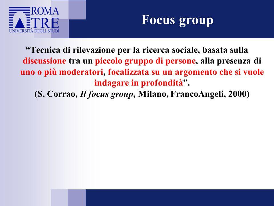 """""""Tecnica di rilevazione per la ricerca sociale, basata sulla discussione tra un piccolo gruppo di persone, alla presenza di uno o più moderatori, foca"""