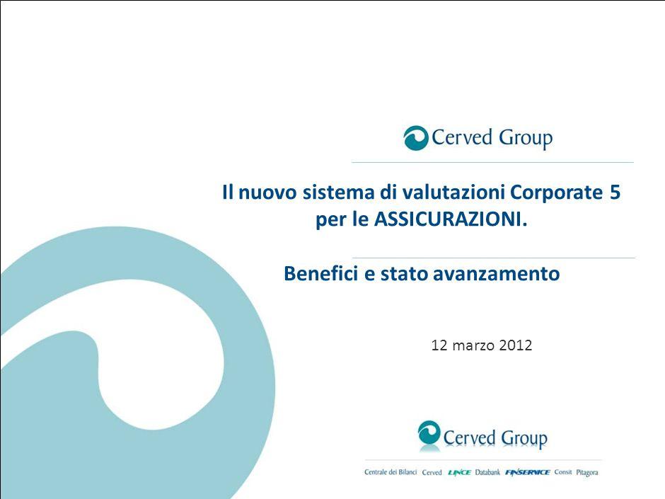 12 marzo 2012 Il nuovo sistema di valutazioni Corporate 5 per le ASSICURAZIONI.