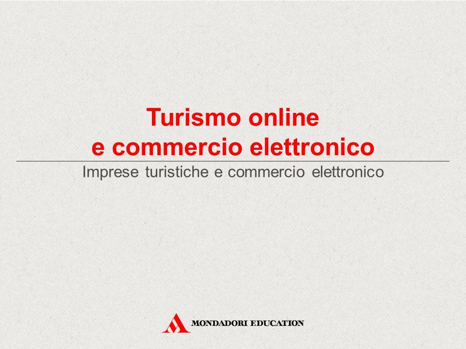 Turismo online e commercio elettronico Imprese turistiche e commercio elettronico